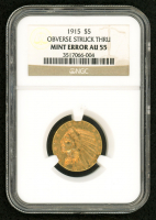 Mint Error 1915 $5 Five Dollars Indian Head Half Eagle Gold Coin, Obverse Struck Thru (NGC AU 55)