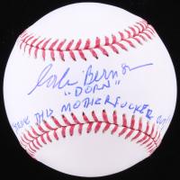 "Corbin Bernsen Signed OML Baseball Inscribed ""Dorn"" & ""Strike This Mother*****r Out"" (JSA COA) at PristineAuction.com"