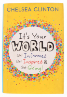 "Chelsea Clinton Signed ""It's Your World: Get Informed, Get Inspired & Get Going!"" Hard Cover Book (JSA COA) at PristineAuction.com"