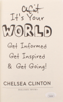 """Chelsea Clinton Signed """"It's Your World: Get Informed, Get Inspired & Get Going!"""" Hard Cover Book (JSA COA) at PristineAuction.com"""