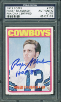 """Roger Staubach Signed 1972 Topps #200 RC Inscribed """"HOF 85"""" (PSA Encapsulated)"""