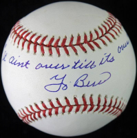 """Yogi Berra Signed OML Baseball Inscribed """"It Ain't Over 'til it's Over"""" (PSA COA)"""