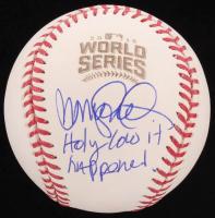 "Ryne Sandberg Signed 2016 World Series Baseball Inscribed ""Holy Cow It Happened"" (Schwartz COA)"