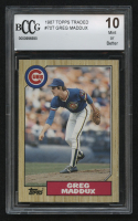 1987 Topps Traded #70T Greg Maddux RC (BCCG 10) at PristineAuction.com