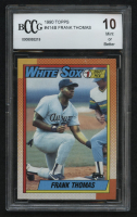 1990 Topps #414B Frank Thomas RC (BCCG 10) at PristineAuction.com