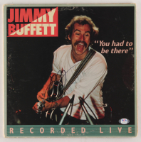 "Jimmy Buffett Signed ""You Had To Be There"" Vinyl Record Album Cover (PSA COA) at PristineAuction.com"