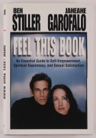 """Ben Stiller & Janeane Garofalo Signed """"Feel This Book: An Essential Guide to Self-Empowerment, Spiritual Supremacy, and Sexual Satisfaction"""" Hardcover Book (JSA COA) at PristineAuction.com"""