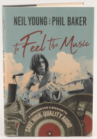 "Neil Young & Phil Baker Signed ""To Feel the Music: A Songwriter's Mission to Save High-Quality Audio"" Hard Cover Book (JSA COA) at PristineAuction.com"