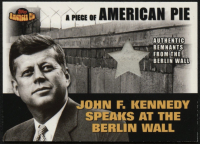 John F. Kennedy 2001 Topps American Pie Relics #PAPM2 Berlin Wall at PristineAuction.com