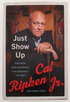 "Cal Ripken Jr. Signed ""Just Show Up: And Other Enduring Values from Baseball's Iron Man"" Hard-Cover Book (JSA COA) at PristineAuction.com"