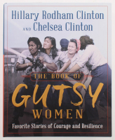 "Hillary Clinton & Chelsea Clinton Signed ""The Book of Gutsy Women"" Hard-Cover Book (Leaf COA) at PristineAuction.com"