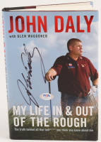 """John Daly Signed """"My Life In & Out Of The Rough"""" Hardcover Book (PSA COA) at PristineAuction.com"""