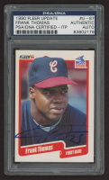 Frank Thomas Signed 1990 Fleer Update #87 RC (PSA Encapsulated) at PristineAuction.com