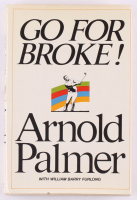 """Arnold Palmer Signed """"Go For Broke!"""" Hardcover Book Inscribed """"To The Golfers"""" & Best Regards"""" (PSA LOA) at PristineAuction.com"""
