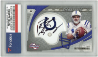 Peyton Manning 2006 Sweet Spot Signatures #PM (Fanatics Encapsulated) at PristineAuction.com
