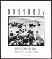 """Normandy: Breaching the Atlantic Wall from D-Day to the Breakout and Liberation"" Hard-Cover Book Signed by (10) with Bud Anderson, Bryan J. Sperry, Robert Curl (PSA LOA) at PristineAuction.com"