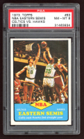 1973-74 Topps #63 NBA Eastern Semis / Celts oust Hawks 2nd Straight Year (PSA 8) at PristineAuction.com