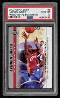 LeBron James 2003-04 Upper Deck Phenomenal Beginning #6 (PSA 10) at PristineAuction.com