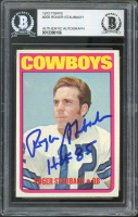 "Roger Staubach Signed 1972 Topps #200 RC Inscribed ""HOF 85"" (BGS Encapsulated) at PristineAuction.com"