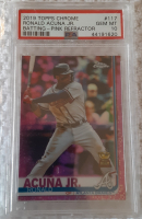 Ronald Acuna Jr. 2019 Topps Chrome Pink Refractors #117 (PSA 10) at PristineAuction.com