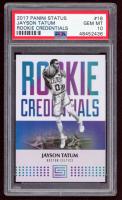 Jayson Tatum 2017-18 Panini Status Rookie Credentials #18 RC (PSA 10) at PristineAuction.com