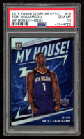 Zion Williamson 2019-20 Donruss Optic My House Holo #15 (PSA 10) at PristineAuction.com