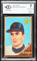 Gaylord Perry 1962 Topps #199 RC (BCCG 7) at PristineAuction.com