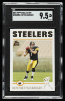 Ben Roethlisberger 2004 Topps Collection #311 RC (SGC 9.5) at PristineAuction.com