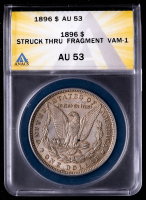 Mint Error - 1896 Morgan Silver Dollar, Struck Thru Fragment, VAM-1 (ANACS AU53) at PristineAuction.com