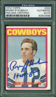 "Roger Staubach Signed 1972 Topps #200 RC Inscribed ""HOF 85"" (PSA Encapsulated) at PristineAuction.com"