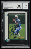 Peyton Manning Signed 1998 Bowman #1 RC (BGS Encapsulated & Fanatcs Hologram) at PristineAuction.com