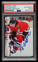 Duncan Keith Signed 2007-08 Upper Deck #32 (PSA Encapsulated) at PristineAuction.com