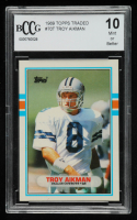 Troy Aikman 1989 Topps Traded #70T RC (BCCG 10) at PristineAuction.com