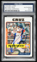 Nelson Cruz Signed 2005 Topps Update #206 FUT RC (PSA Encapsulated) at PristineAuction.com