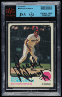 Brooks Robinson Signed 1973 Topps #90 (JSA Encapsulated) at PristineAuction.com