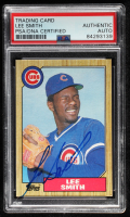 Lee Smith Signed 1987 Topps #23 (PSA Encapsulated) at PristineAuction.com