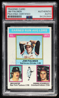 Jim Palmer Signed 1976 Topps #202 AL ERA Leaders Jim Palme r/ Jim Hunter / Dennis Eckersley (PSA Encapsulated) at PristineAuction.com
