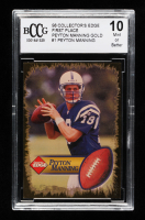 Peyton Manning 1998 Collector's Edge First Place Peyton Manning Gold #1 / Throwing FB (BCCG 10) at PristineAuction.com