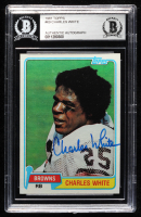 Charles White Signed 1981 Topps #69 RC (BGS Encapsulated) at PristineAuction.com