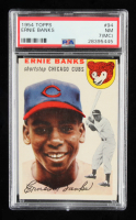 Ernie Banks 1954 Topps #94 RC (PSA 7) (MC) at PristineAuction.com