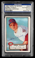 Bubba Church Signed 1983 Topps 1952 Reprint #323 (PSA Encapsulated) at PristineAuction.com