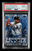 Ronald Acuna Jr. 2018 Topps Update Legends in the Making Blue #LITM1 (PSA 10) at PristineAuction.com
