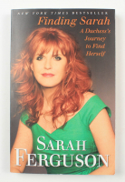 """Sarah Ferguson Signed """"Finding Sarah: A Duchess's Journey To Find Herself"""" Softcover Book Inscribed """"2012"""" (JSA COA) at PristineAuction.com"""