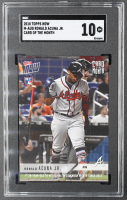 Ronald Acuna Jr. 2018 Topps Now Card of the Month #MAUG RC / 1073 (SGC 10) at PristineAuction.com