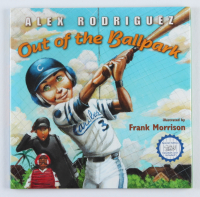 """Alex Rodriguez Signed """"Out of the Ballpark"""" Children's Hardcover Book (JSA COA) at PristineAuction.com"""