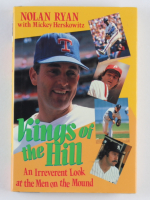 """Nolan Ryan Signed """"Kings Of The Hill: An Irreverant Look at the Men on the Mound"""" Hardcover Book (JSA COA) at PristineAuction.com"""