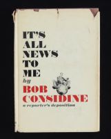 """Bob Considine Signed """"It's All News To Me"""" Hardcover Book Inscribed """"All Good Wishes"""" & """"National Press Club May 30 169"""" (JSA COA) (See Description) at PristineAuction.com"""