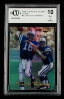 Peyton Manning 1998 Topps Gold Label Class 1 #20 RC (BCCG 10) at PristineAuction.com