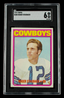 Roger Staubach 1972 Topps #200 RC (SGC 6) at PristineAuction.com