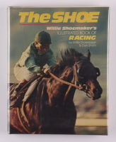 """Willie Shoemaker Signed """"The Shoe"""" Hardcover Book Inscribed """"All The Best"""" (PSA COA) (See Description) at PristineAuction.com"""